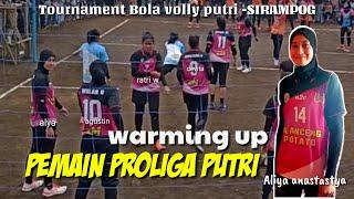 Warming Up Aliya, Ratri,sela Dkk Proliga Putri -Tournament Bola Volly Putri SIRAMPOG.