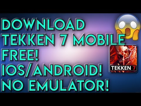 Download Tekken 7 APK - How To Download Tekken 7 Mobile Android/iOS