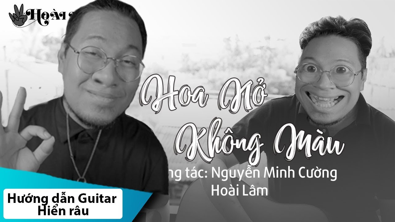 [Guitar] Hướng dẫn: Hoa nở không màu - Hoài Lâm (St: Nguyễn Minh Cường)