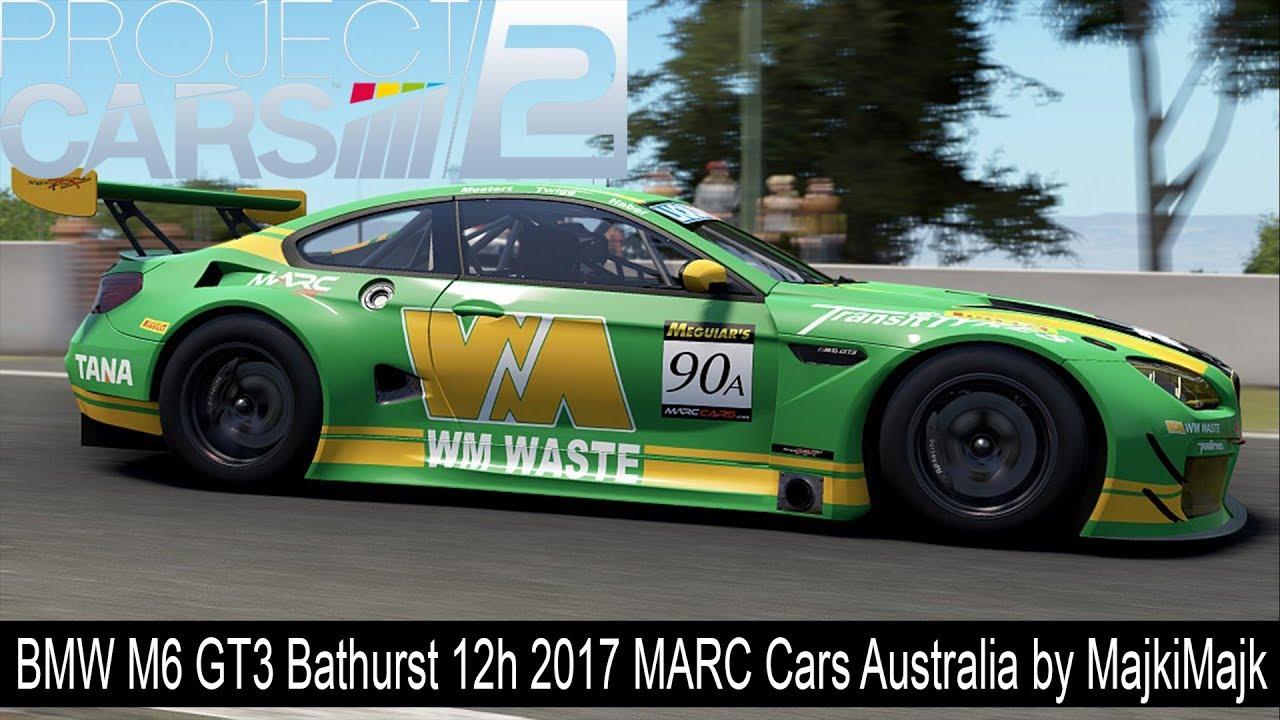 Charmant Project CARS 2   BMW M6 GT3 Bathurst 12h 2017 MARC Cars Australia
