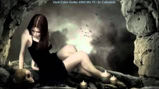 Dark Cyber Gothic EBM Mix VI - by Cyberdelic