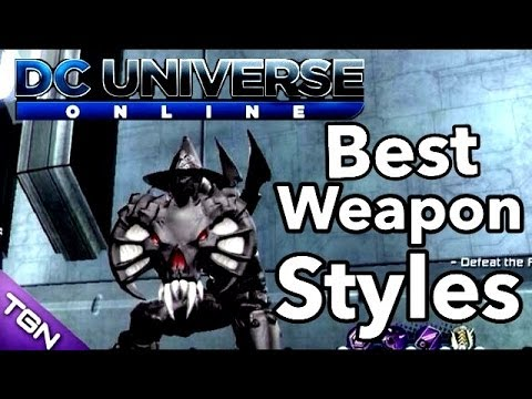 DC Universe Online | Best Weapon Styles