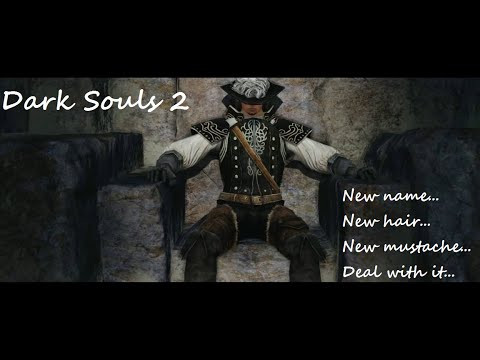 Dark Souls 2 Part 20 - New name, New hair, New mustache... Deal with it
