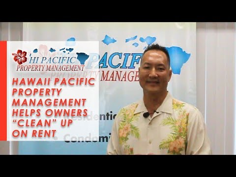 "Hawaii Property Management: Hawaii Pacific Property Management Helps Owners ""Clean"" Up On Rent"
