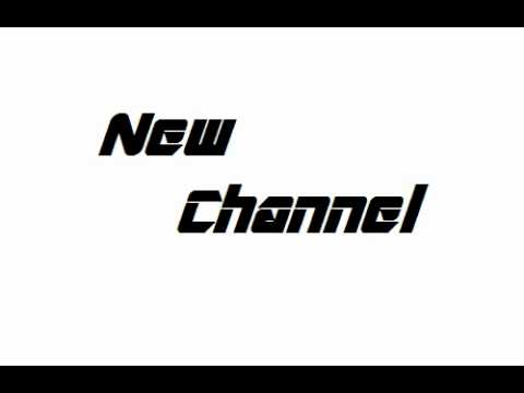 New Channel!!!