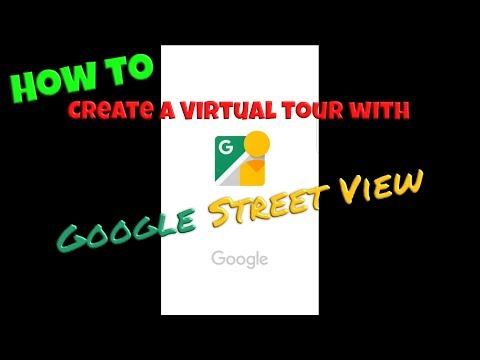 How To Create A Virtual Tour With Google Street View