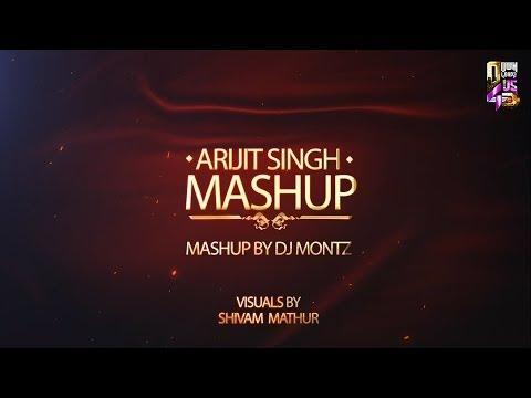 Arijit Singh Mashup   DJ Montz   Shivam Mathur