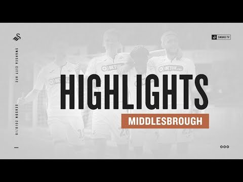 Highlights: Swans 3 Middlesbrough 1