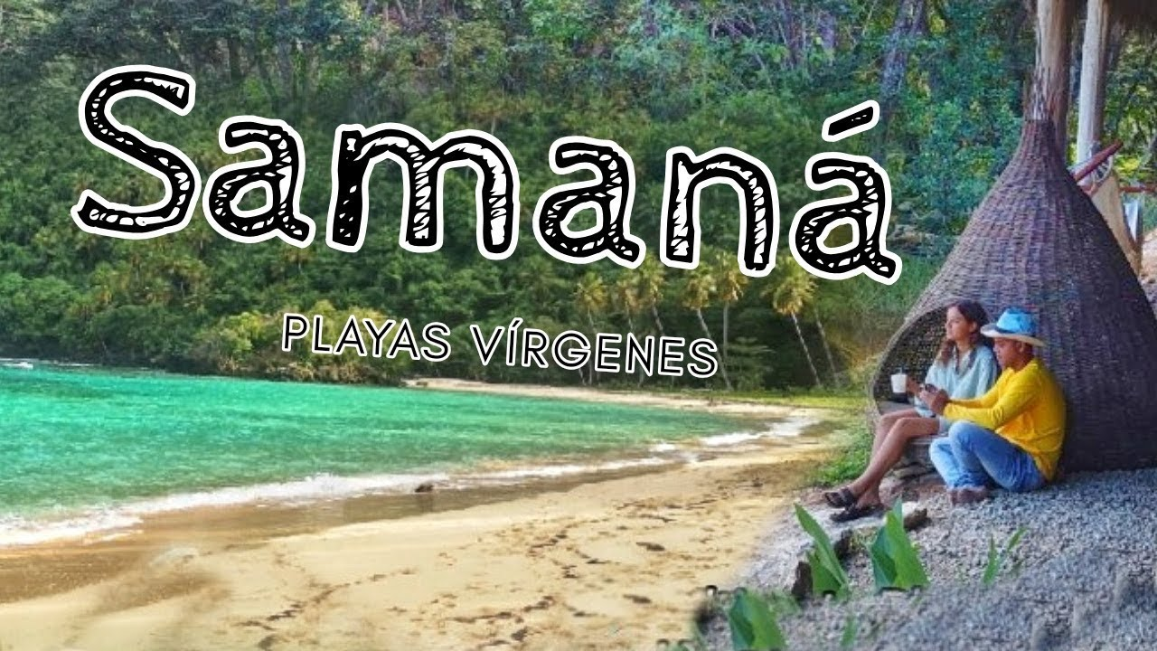Dos playas vírgenes + Hotel Ecológico - El Valle, Samaná, Rep. Dominicana