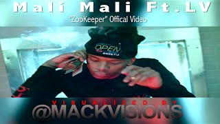 Mali Mali Ft. LV - ZooKeeper | Filmed By:@MackVisions