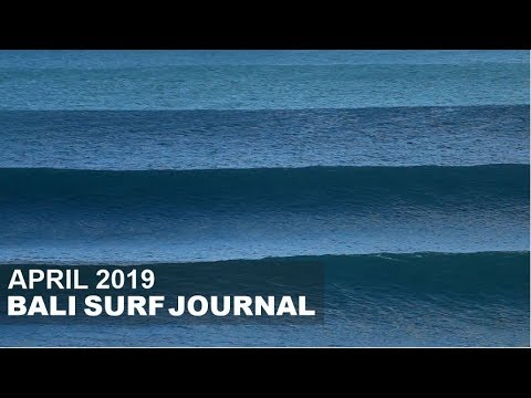 Bali Surf Journal - April 2019