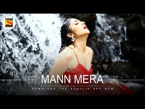Mann Mera Music Video | Swati Bhatt | SonyLIV Music