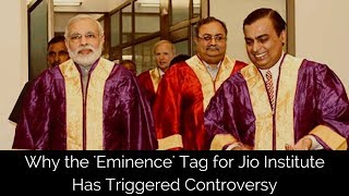 Why the 'Eminence' Tag for Jio Institute Triggered a Controversy