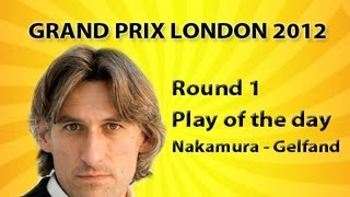 FIDE Grand Prix Series London 2012 Round 1 Play of the day Nakamura - Gelfand
