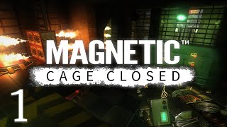Magnetic: Cage Closed Gameplay (E1)
