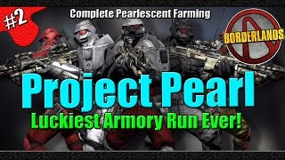 Borderlands | Project Pearl | Episode 2 | Luckiest Armory Run Ever!