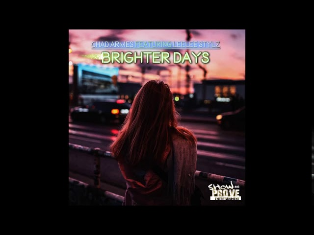 Chad Armes Ft. LeeLee Stylz - Brighter Days