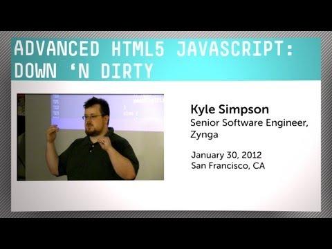 Advanced HTML5 JavaScript: Down 'n Dirty