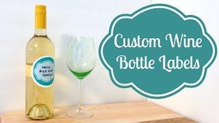 Diy Custom Wine Bottle Labels #partycrafthoa