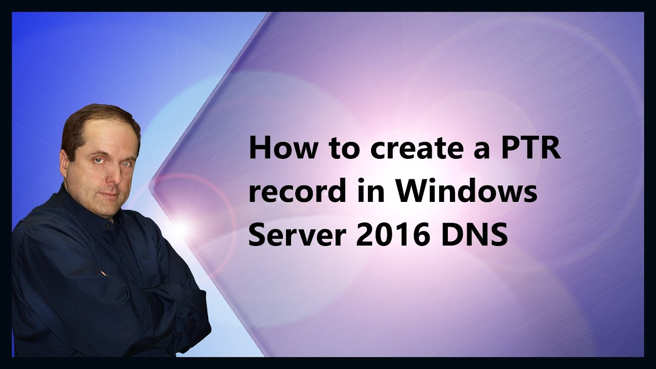 How to create a PTR record in Windows Server 2016 DNS