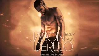 Jason Derulo ft. Nayer & Afrojack - Body Talk (New Song 2013) Mp3