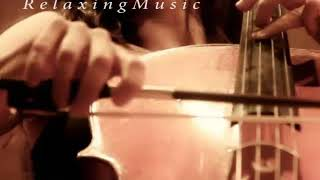 Cello Music ( blessings ) Healing and Relaxing Music