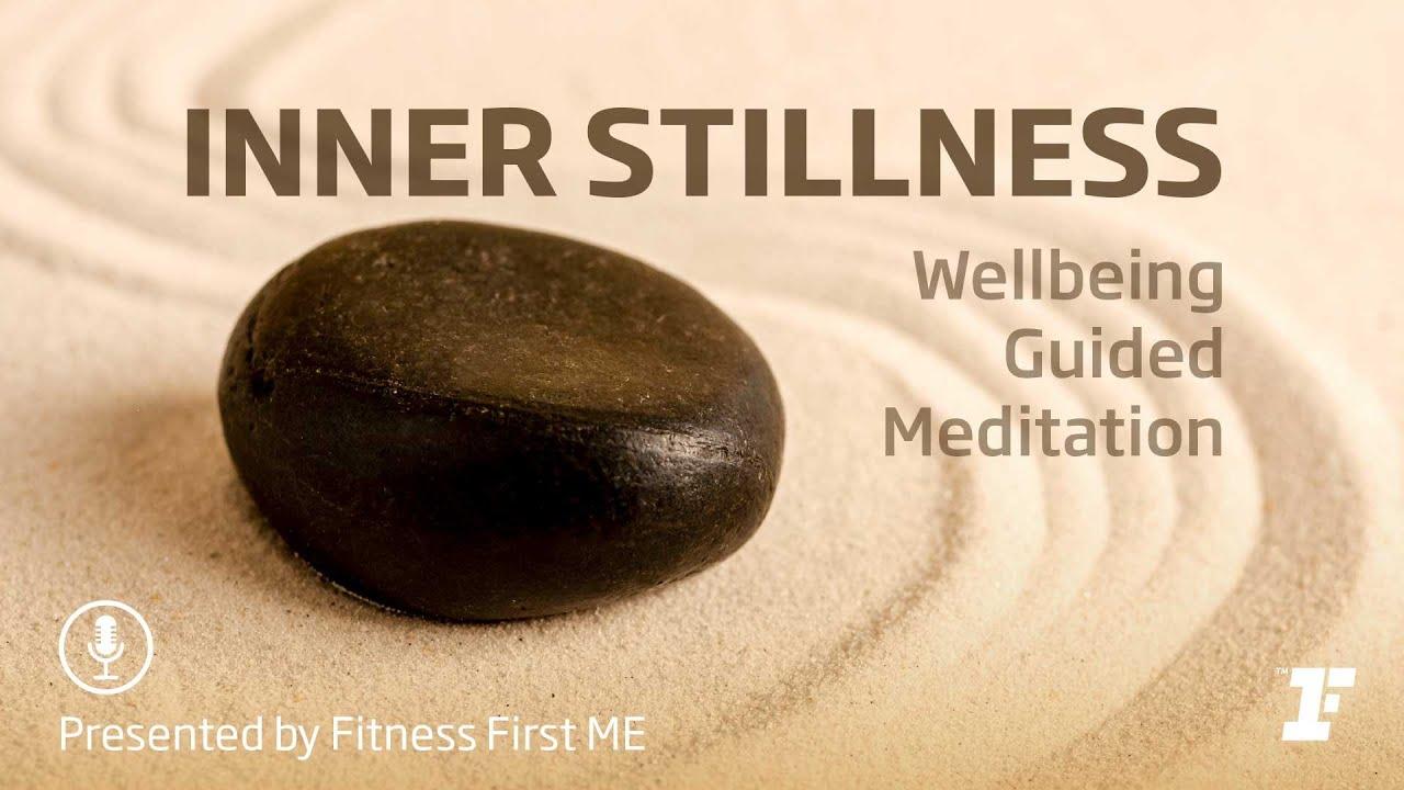 15 Minute Guided Wellbeing Meditation - Inner stillness