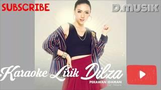 Dilza Perawan Idaman no vokal by D musik