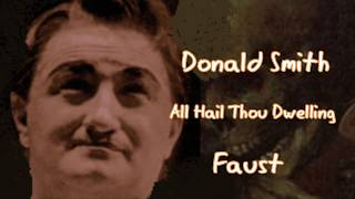 Donald Smith sings All Hail Thou Dwelling from Faust