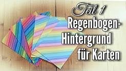Regenbogen Hintergrund für Karten | Rainbow cards | Rainbow Background | Tutorial | Teil 1