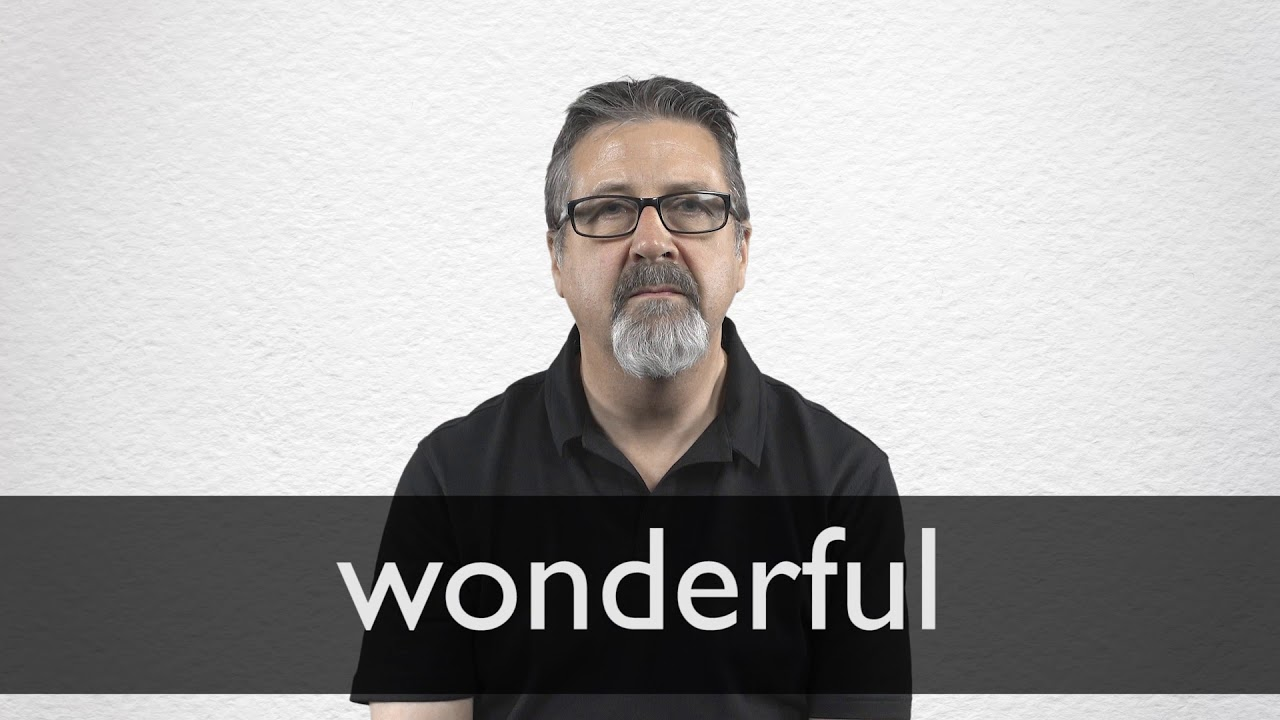 How to pronounce WONDERFUL in British English