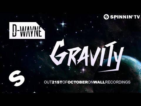 D-wayne - Gravity (BBC Radio 1 Premiere) (OUT NOW)