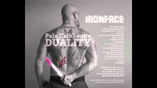 Ironface - kuin sanoissani oon (Pala Kaikkeutta DUALITY) #2