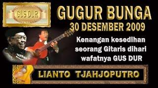 GUGUR BUNGA selamat jalan, Gus Dur by Ismail Marzuki - Lianto Tjahjoputro