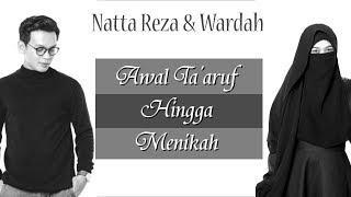 Awal Taaruf hingga Nikah Natta Reza Wardah