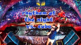Rhythm of the night vs. C.U.B.A ( Dimitri Vegas & Like Mike bring the madness2.0 ) Remake