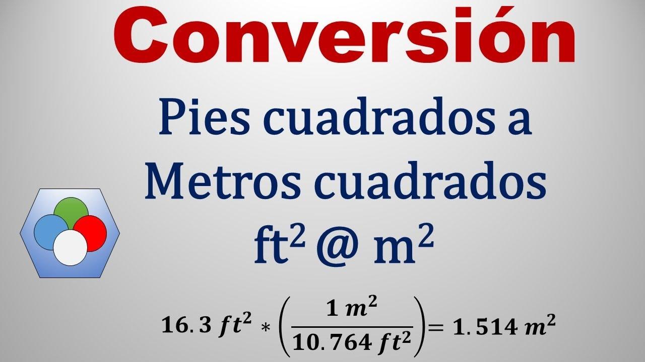 Convertir De Pies Cuadrados A Metros Cuadrados Ft2 A M2