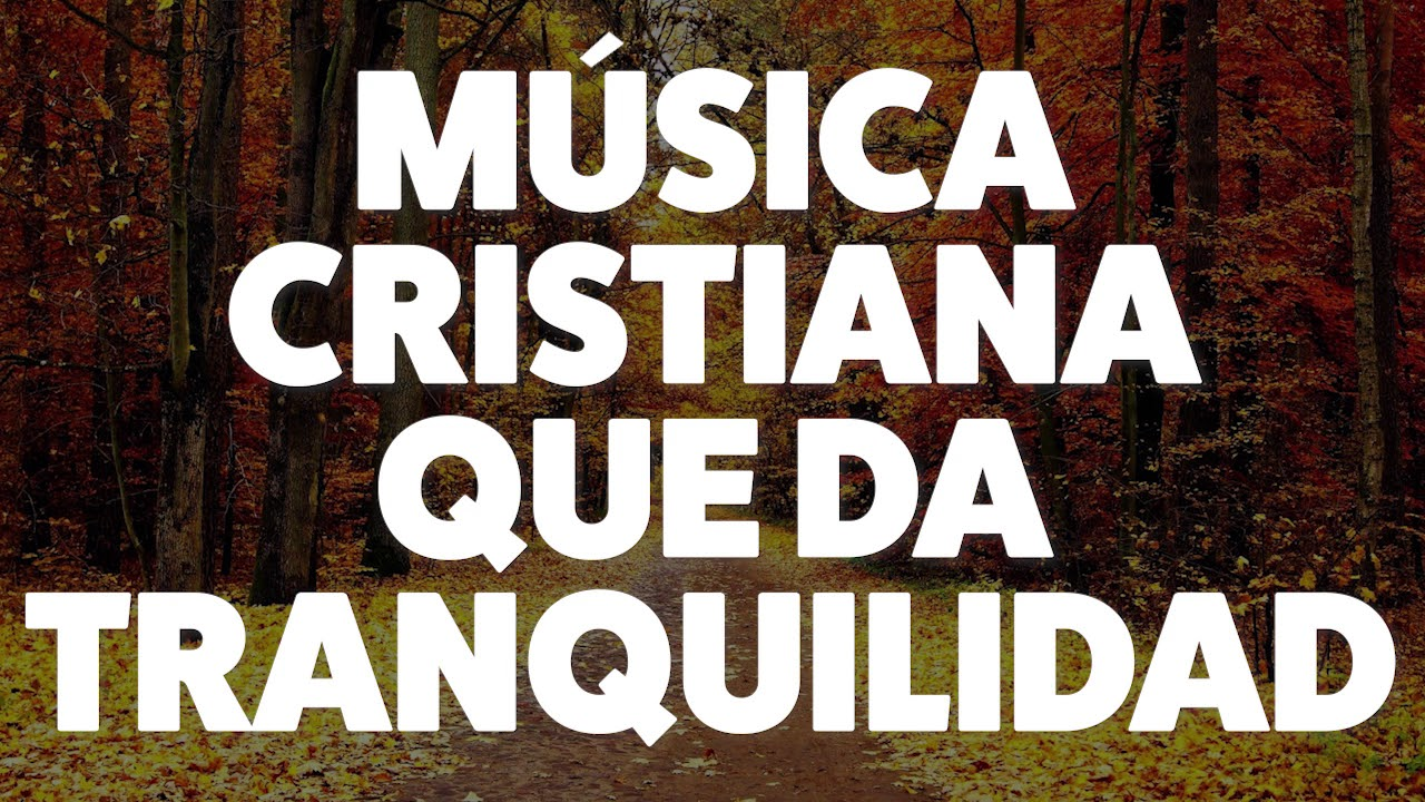 Música Cristiana Que Da Tranquilidad 2019 Audio Oficial Youtube