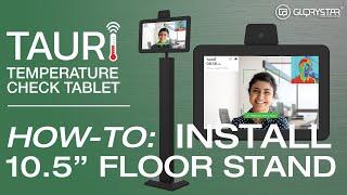 "TAURI 10.5"" Floor Stand Installation"