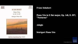 "Franz Schubert, Piano Trio in E flat major, Op. 148, D. 897, ""Notturno"", Adagio"