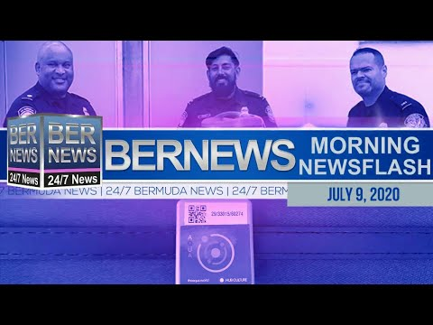 Bermuda Newsflash For Thursday, July 9, 2020