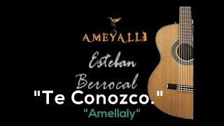 """""""Te conozco- Amellaly"""""""