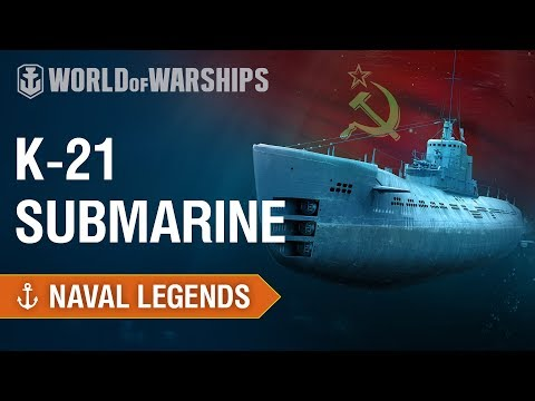 Naval Legends. Submarine K-21 | World Of Warships