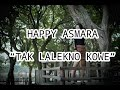 Happy Asmara - Tak Lalekno Kowe ( lirik)