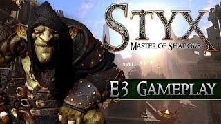 STYX: Master of Shadows - E3 2014 Gameplay | EN