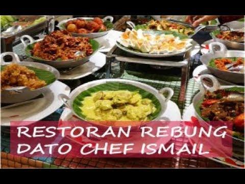 Restoran Rebung Chef Ismail Bufet Sedap Tak Mahal Youtube