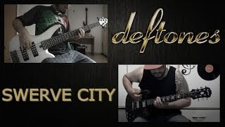 Deftones - Swerve City (Guitar & Bass Cover Collab)
