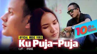 Download Ipank - Ku Puja Puja (Official Video)
