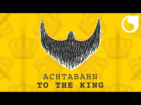 Achtabahn - To The King (Radio Edit)