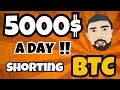 Bitmex - How to make over 5000$ a day Shorting Bitcoin